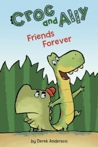 Croc and Ally: Friends Forever by Derek Anderson