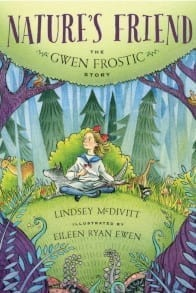 Natures Friend: the Gwen Frostic Story by Lindsey McDivitt